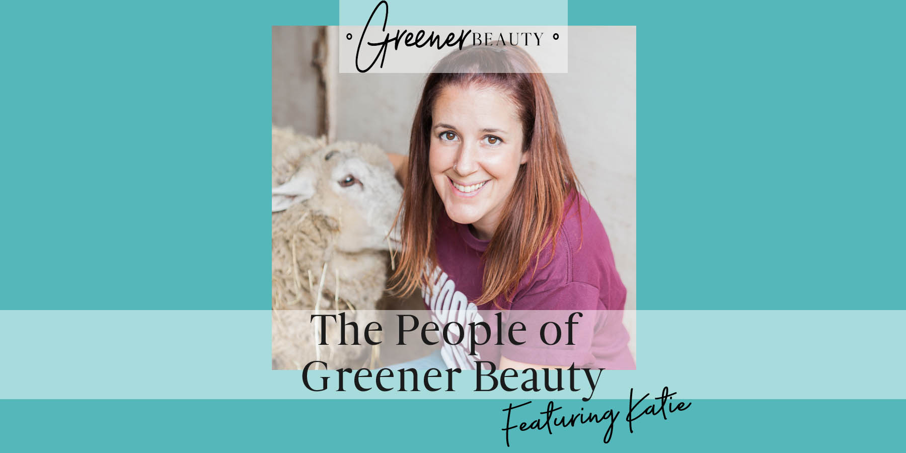 An interview with Greener Beauty's Katie