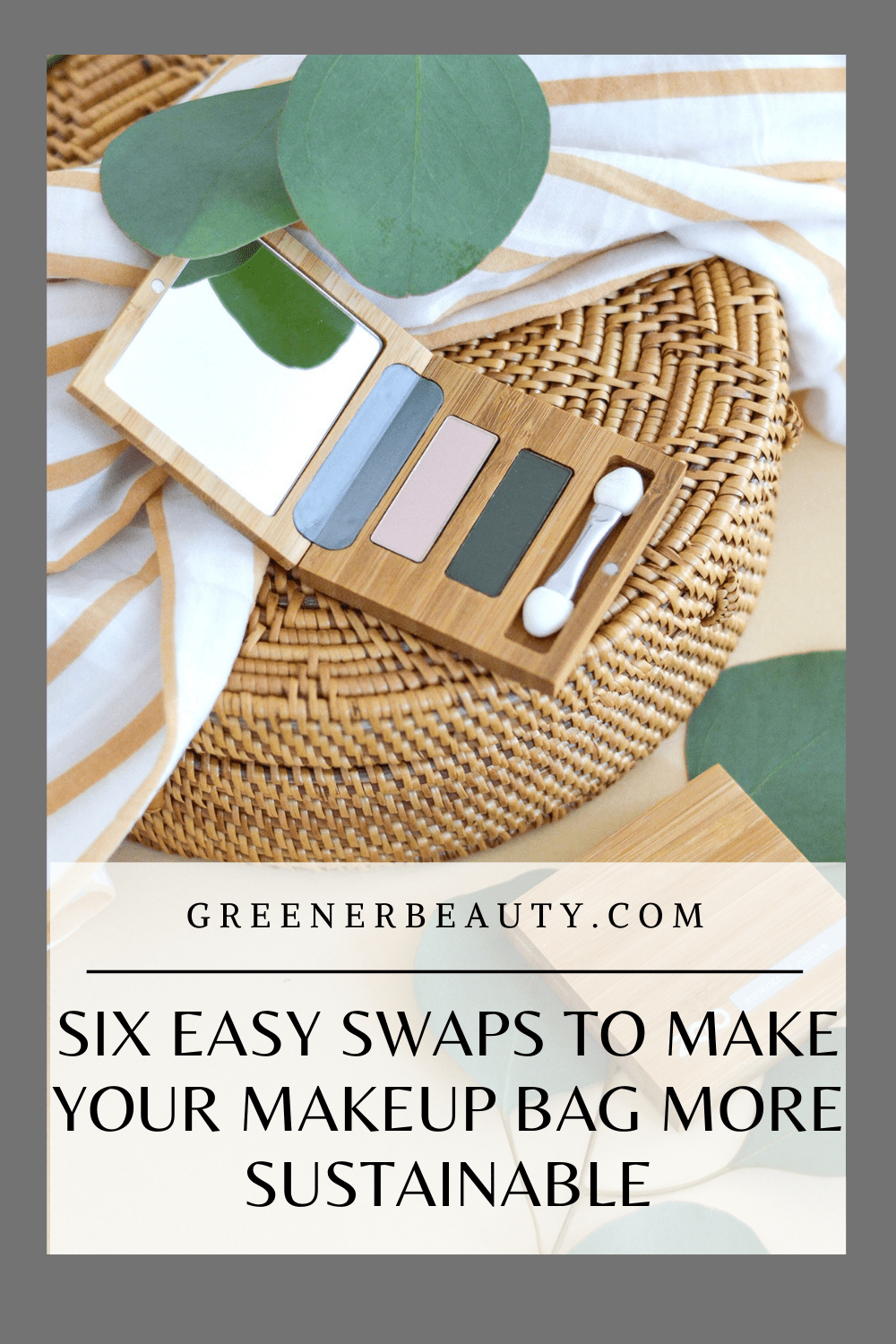 Six Easy Swaps to make Your Makeup Bag More Sustainable